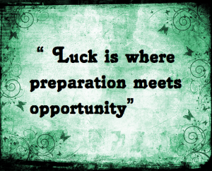 luck-is-where-preparation-meets-opportunity