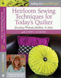 Heirloom Sewing Techniques For Today's Quilter DVD